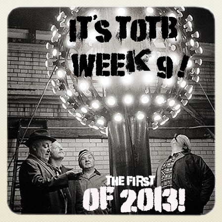 TOTB Week 9: Welcome to 2013!