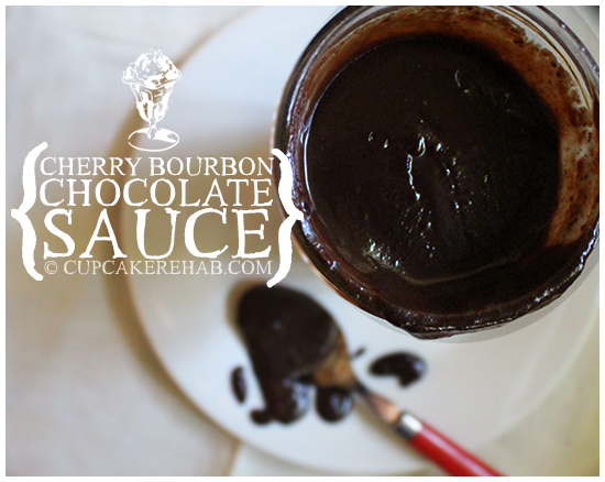 Cherry bourbon chocolate sauce.