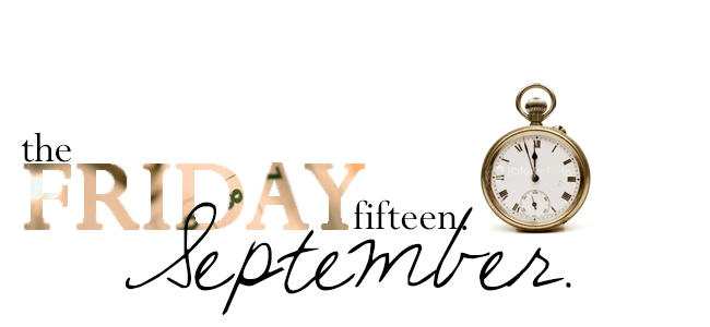 The Friday Fifteen. September.