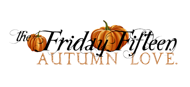 The Friday Fifteen: autumn love.