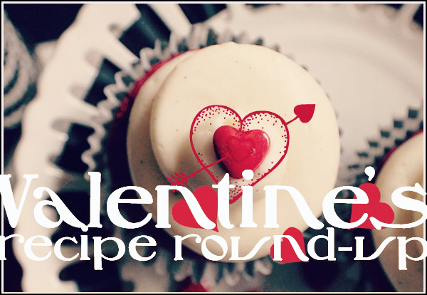 Valentine's Day recipe round-up!