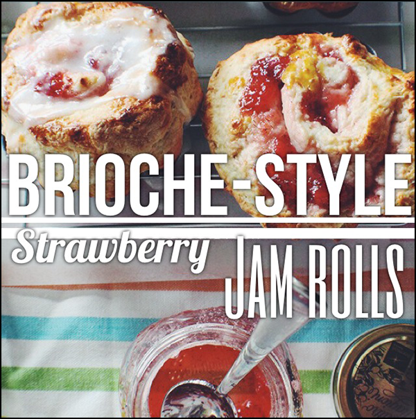 Strawberry jam rolls, brioche-style.