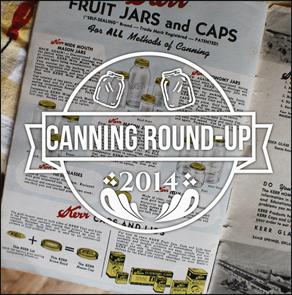 Canning round-up 2014 - Cupcake Rehab dot com