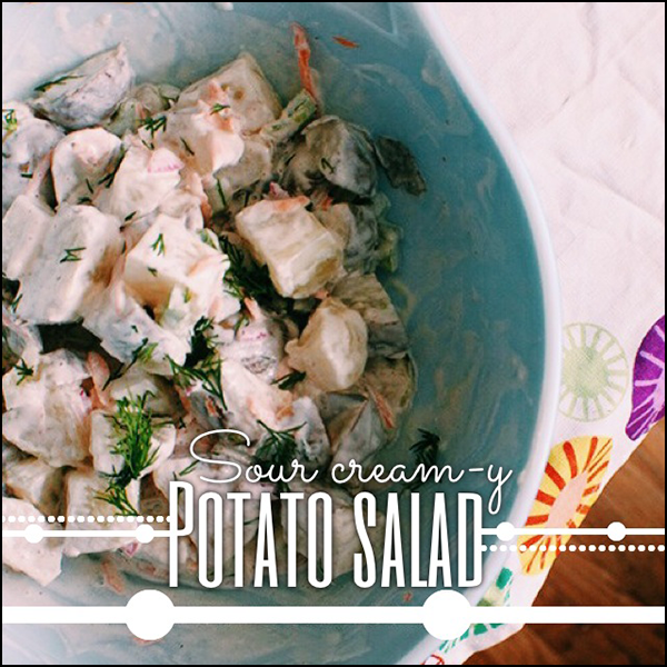 Potato salad with sour cream!