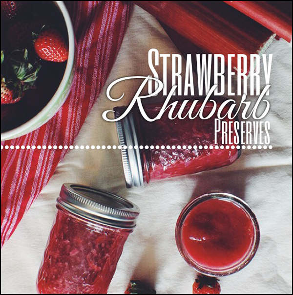 The easiest spring preserves to make: strawberry rhubarb!
