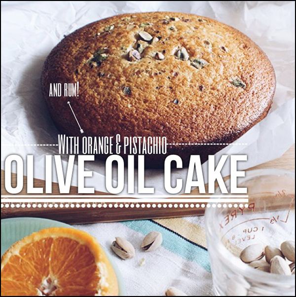 Orange, pistachio & rum olive oil cake.