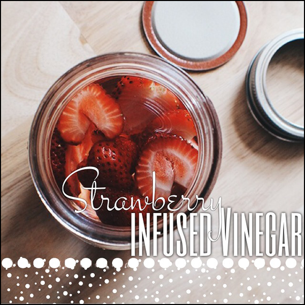 Easy strawberry infused vinegar!