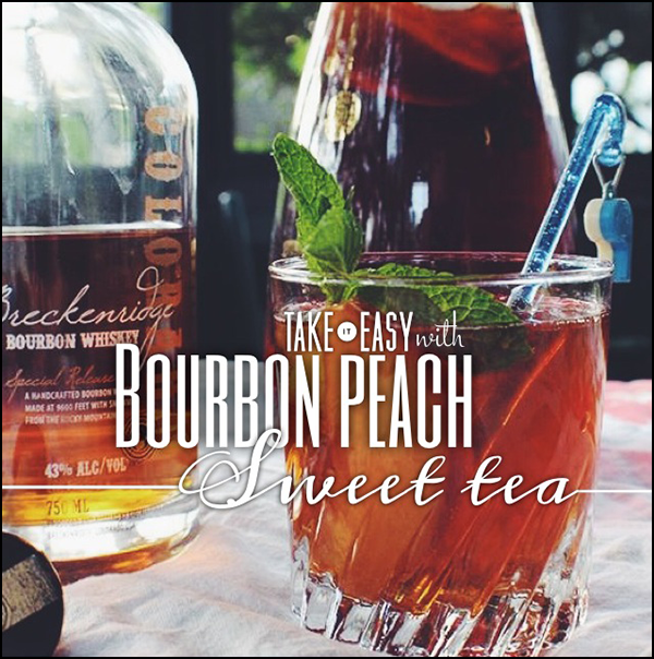 Bourbon peach sweet tea!