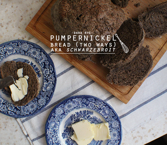 Pumpernickel bread!